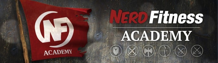 The Improved Nerd Fitness Academy: Literally Level Up Your Life