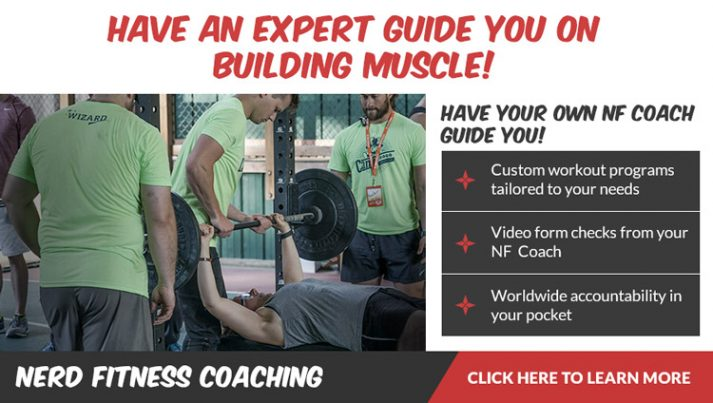 Your Nerd Fitness Coach can help you build muscle