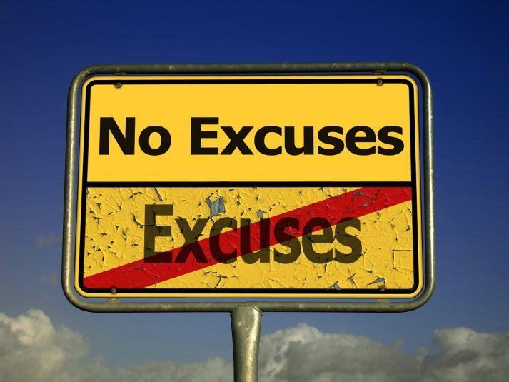 Excuses no excuses sign