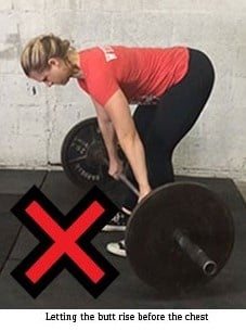 Don't let your butt raise faster than your chest during the deadlift.